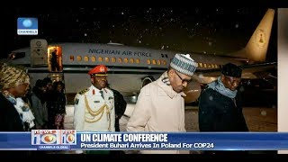 Pres Buhari Arrives In Poland For UN Climate Conference 01/12/18 Pt.2  News@10 