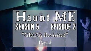 "Haunt ME  - S5:E2 ""The Tower - Part 2"" (GRCC Revisited)"