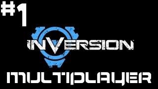 Inversion - Walkthrough - Multiplayer Gameplay - Part 1 - One On One
