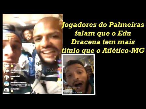 Jogadores do Palmeiras falam que o Edu Dracena tem mais titulo que o Atlético-MG