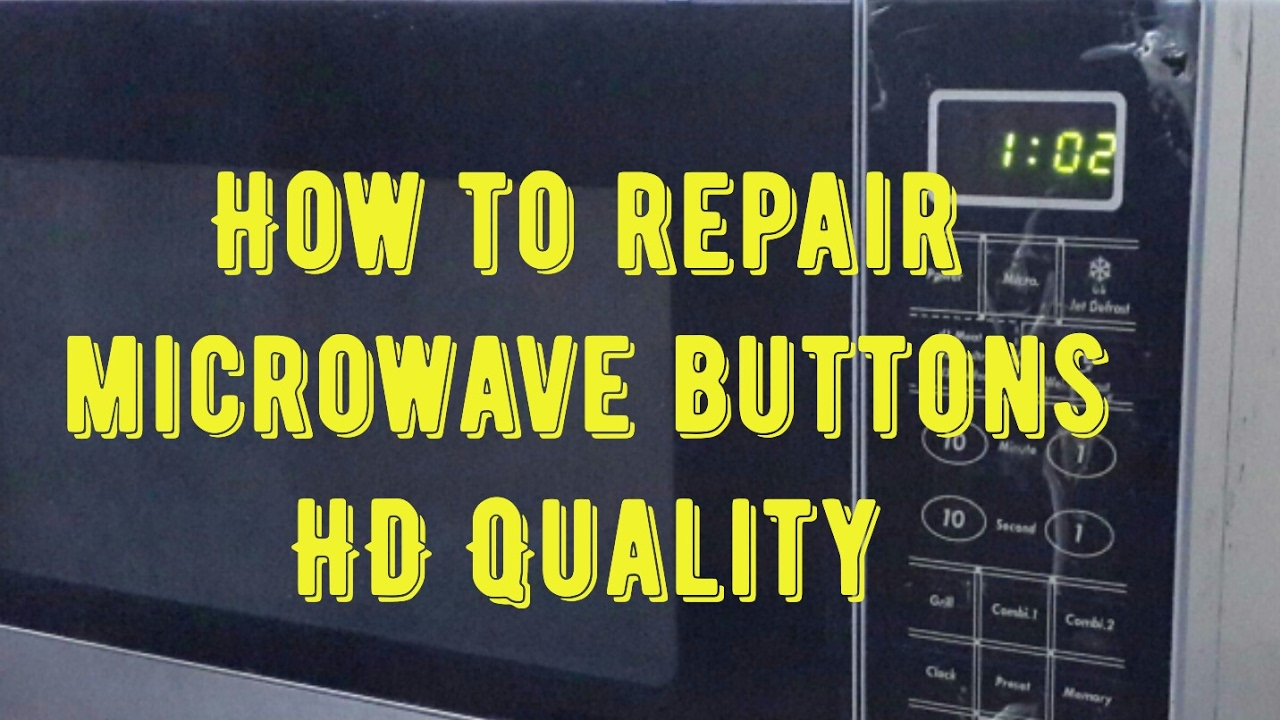 how to repair microwave oven buttons not working