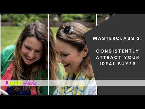 Masterclass 2 - Consistently attracting your ideal buyer (3 Part Mini Series)