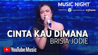Download BRISIA JODIE - CINTA KAU DIMANA (LIVE AT YOUTUBE MUSIC NIGHT)