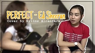 Perfect - Ed Sheeran | Cover By Kyline Alcantara