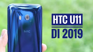 Flagship Tetaplah Flagship! | Review HTC U11 Ditahun 2019