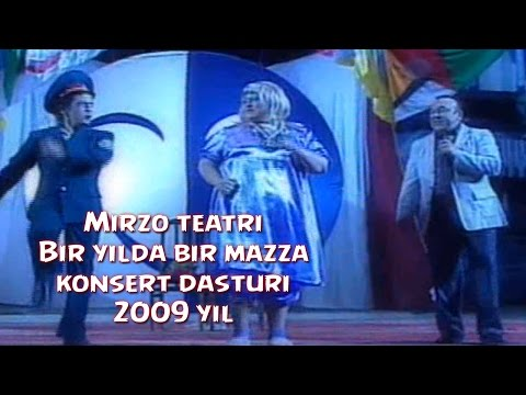 Mirzo Teatri - Bir Yilda Bir Mazza Nomli Konsert Dasturi 2009.yil