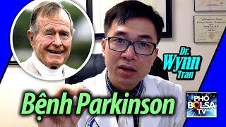 Dr. Wynn Tran: Tổng thống George Bush qua đời và bệnh Parkinson