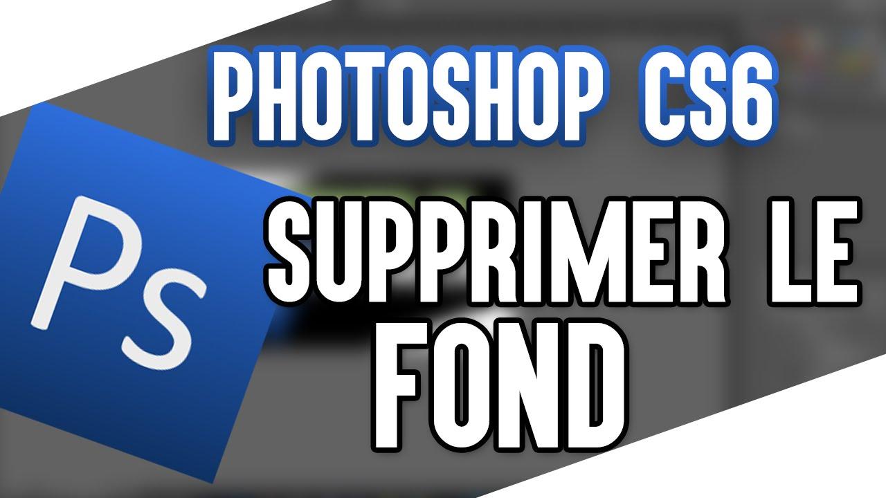 Tutoriel Photoshop Comment Enlever Le Fond D Une Image Youtube