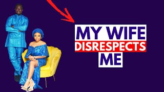 Does me why disrespect my wife Understanding the