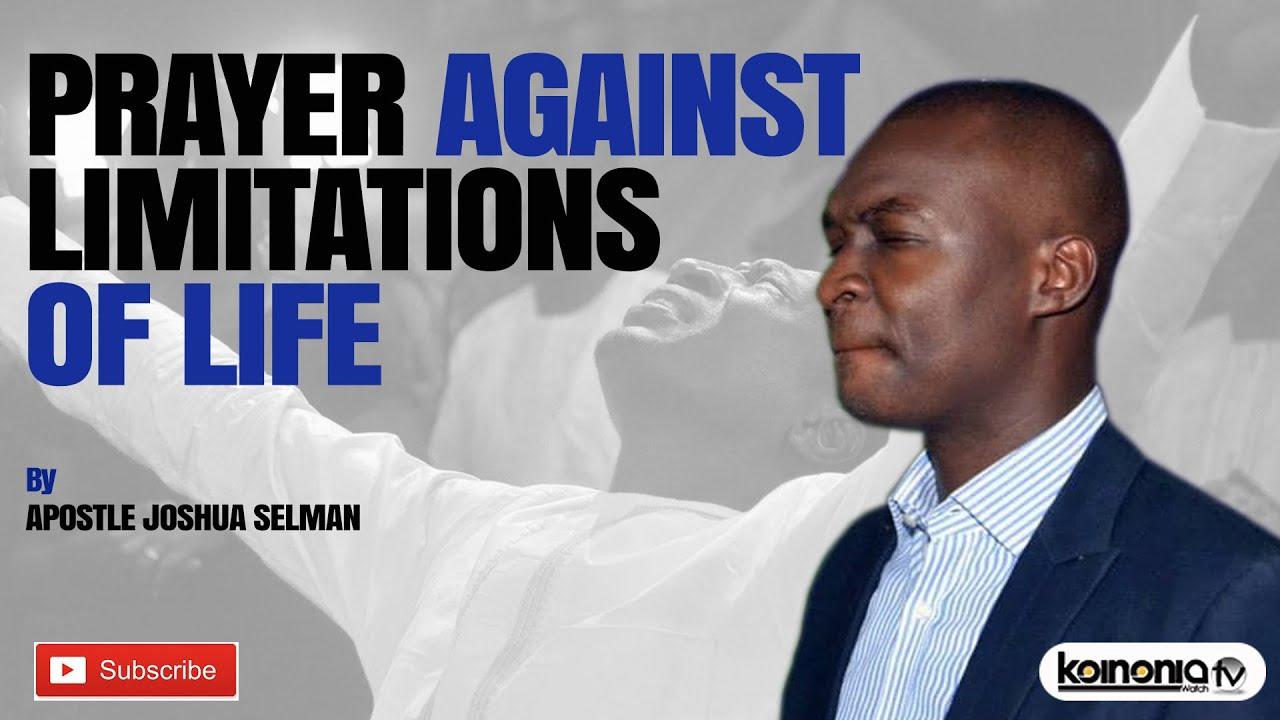 Download Prayer Against Limitations of Life - Apostle Joshua Selman
