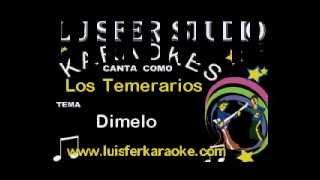 LOS TEMERARIOS   DIMELO - KARAOKE DEMO