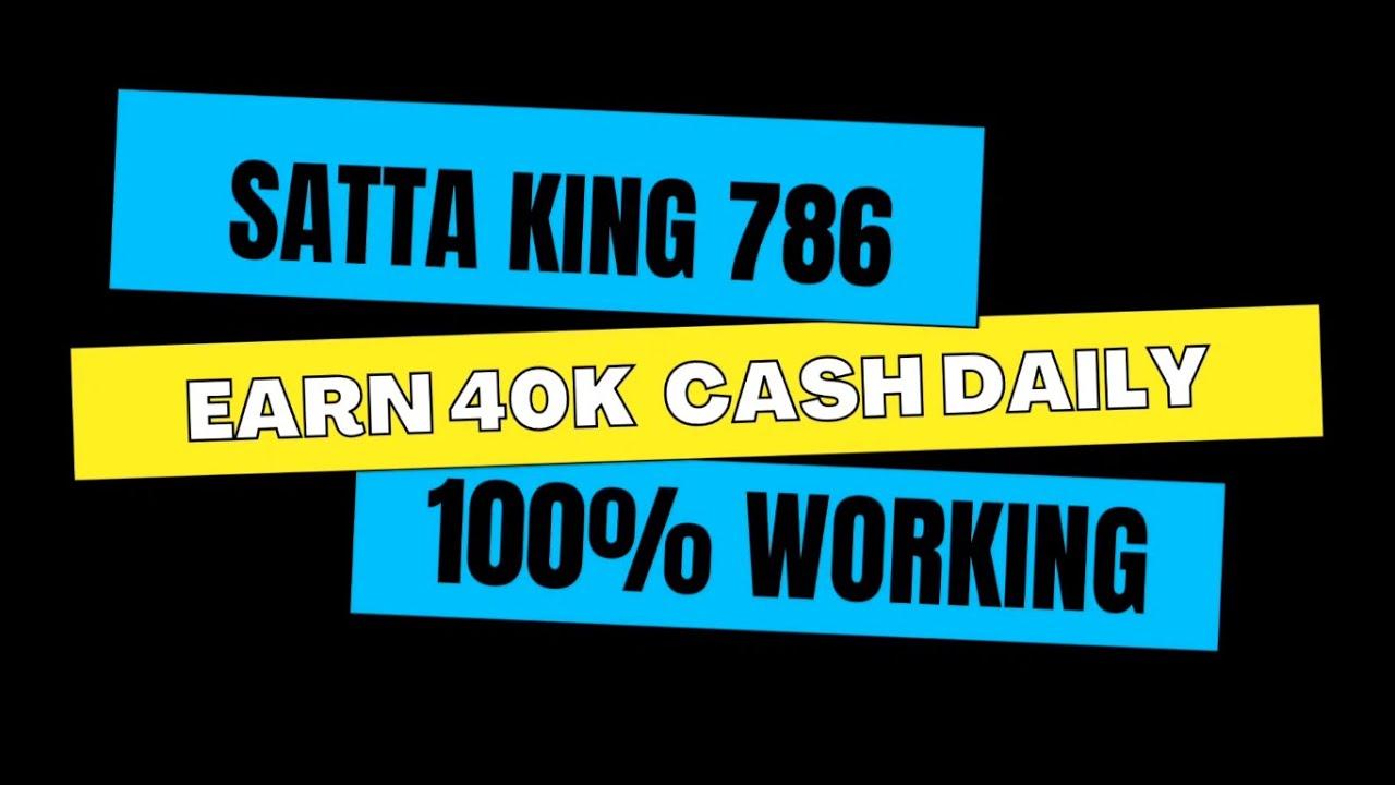 Satta king 786 | 100% Earn money | Earn real cash