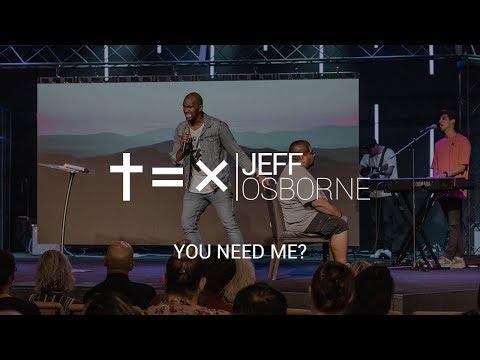 Real Talk Wednesday - Pastor Jeff Osborne - You Need Me?