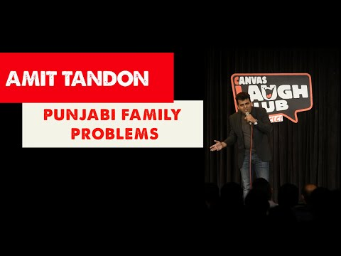 Punjabi Family Problems - Stand up Comedy by Amit Tandon