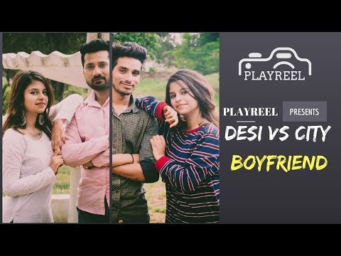 Desi Vs City Boyfriend || Desi Vines || PLAYREEL ||