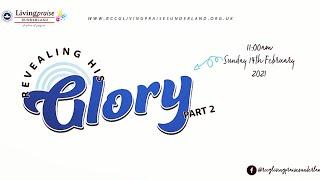 Family Celebration Service || Revealing HIS GLORY