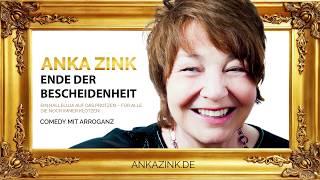 Anka Zink – Der Nachteil an Bescheidenheit ist sehr lustig