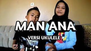 Man Ana Ukulele