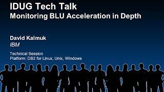 Idug Tech Talk: Monitoring Blu Acceleration In Depth