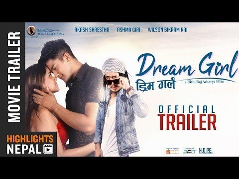 DREAM GIRL | New Nepali Movie Trailer 2018 | Akash Shrestha | Ashma Giri | Wilson Bikram Rai
