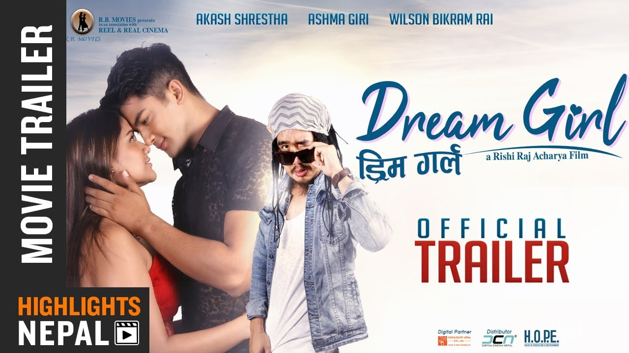 DREAM GIRL | New Nepali Movie Trailer 2018 | Akash Shrestha | Ashma Giri | Wilson Bikram Rai