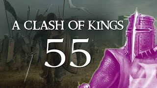 A Clash of Kings 2.2 - Part 55 (TARGET: STUMBLETON - Warband Mod)