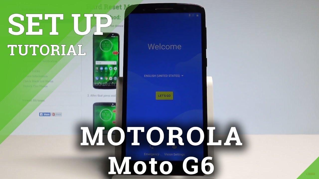 How To Set Up Motorola Moto G6 Activation Configuration Hardreset Info Youtube