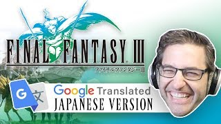 Final Fantasy 3 [FF6] Google Translated From Japanese | PeterPlays FUNNY MOMENTS