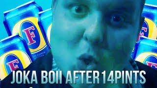 Joka Boii after 14pints [EGL7]