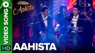 Aahista - Full Video Song | Ajay Keswani & Sanjeev Chaturvedi | Krishika Lulla