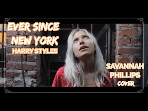 Ever Since New York - Harry Styles | Savannah Phillips cover