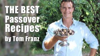 The Best Passover Recipes By Tom Franz - Kosher Culinary Art מתכונים לפסח עם השף טום פרנץ
