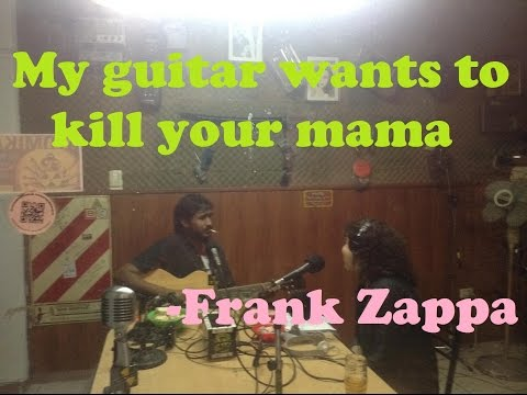 My guitar want's to kill your mama - Nelson + Norma + Cresta = Frank Zappa Cover