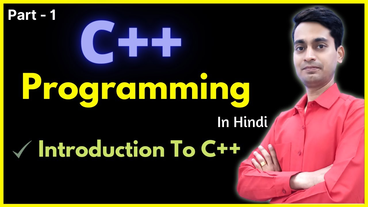 C++ Programming Tutorials (No Theory, Explanation By Only Program)[Hindi Part-1]