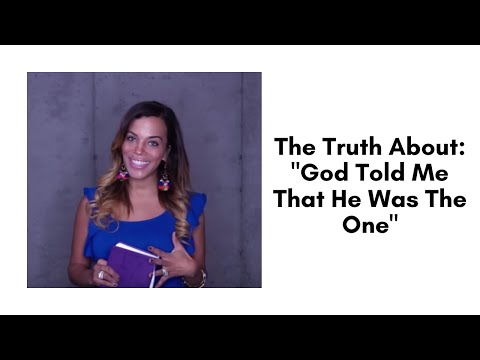 """The Truth About: """"God Told Me That He Was The One"""""""