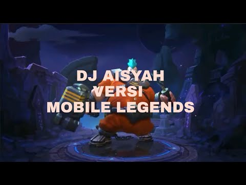 LAGU 'DJ AISYAH' VERSI MOBILE LEGENDS