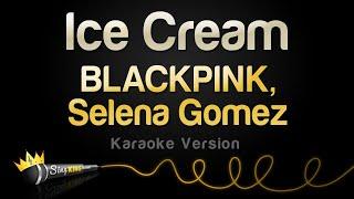 BLACKPINK, Selena Gomez - Ice Cream (Karaoke Version)