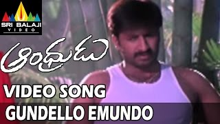 Andhrudu Video Songs | Gundello Emundo Video Song | Gopichand, Gowri Pandit | Sri Balaji Video