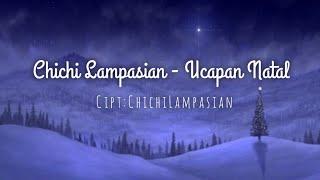 Chichi Lampasian - Ucapan Natal    Lagu Natal Terbaru 2019 (Official Lyric)
