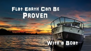 Boats Prove No Curvature - Flat Earth