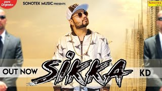 Sikka Official Video   KD   New Haryanvi Songs Haryanavi 2020   Sonotek Music
