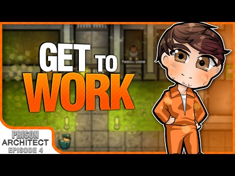 GET TO WORK | Prison Architect [#4]