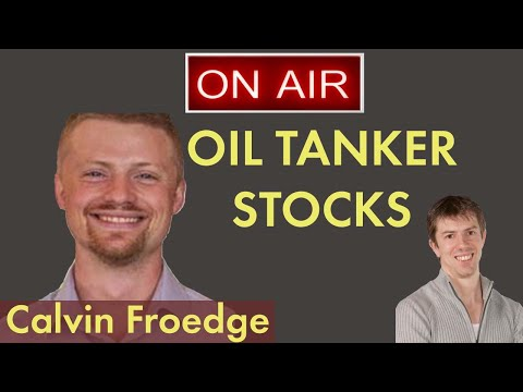Interview with Calvin Froedge about the Oil Tanker Stocks