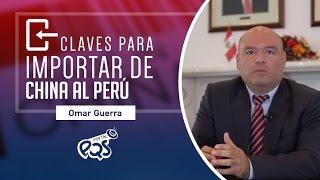 PQSresponde: claves para importar de China al Perú