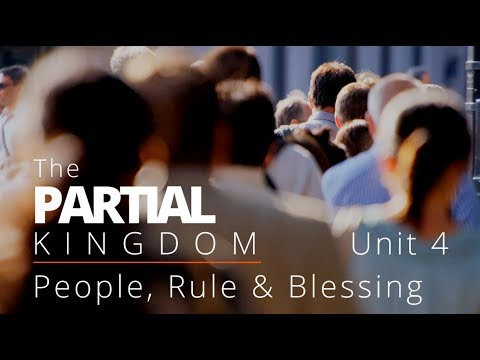 God's Big Picture 4: The Partial Kingdom - People and Blessing