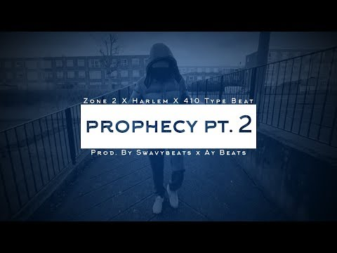 Zone 2 X Harlem X 410 (Drill/Trap) Type Beat - PROPHECY PT. 2 (Prod. By SwavyBeats X Ay Beats)