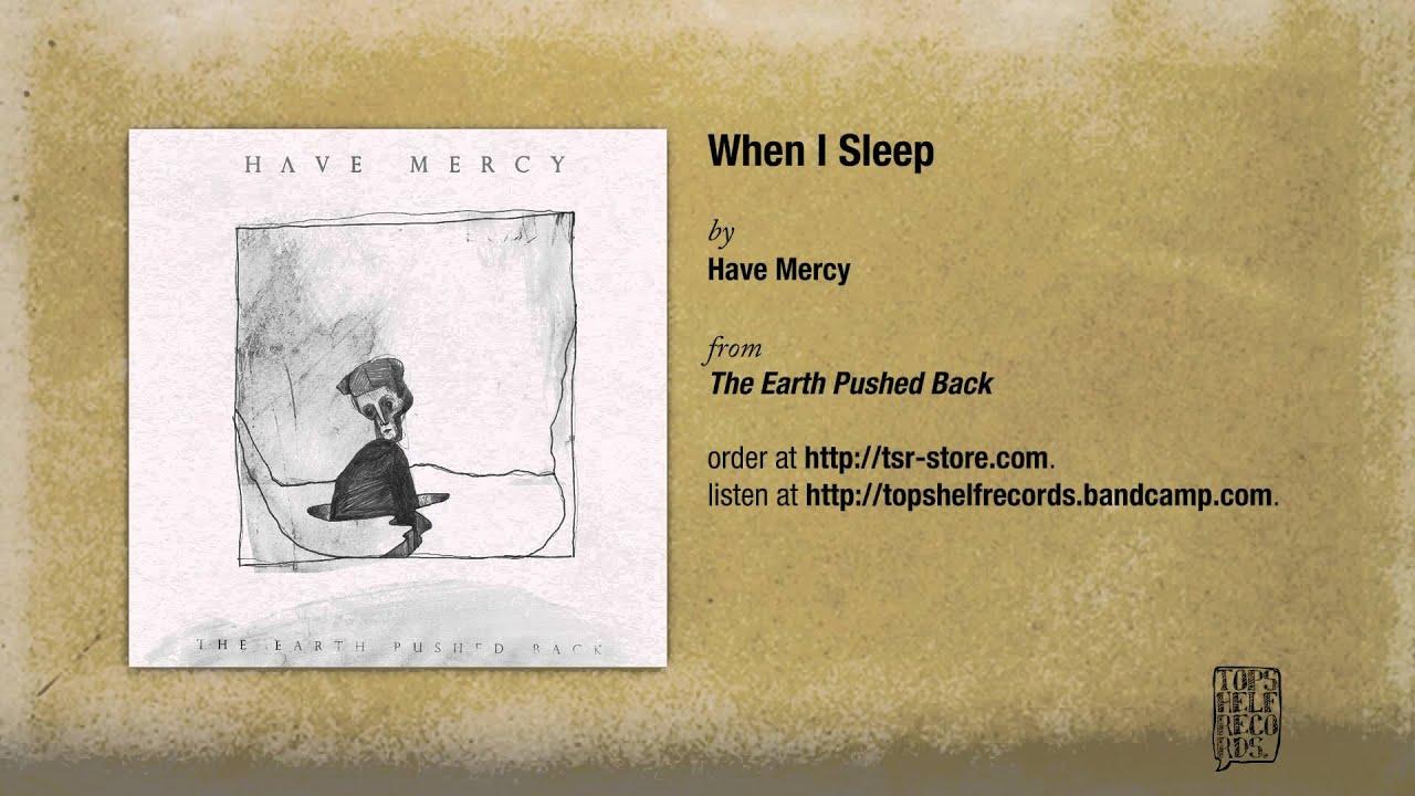have-mercy-when-i-sleep-topshelf-records