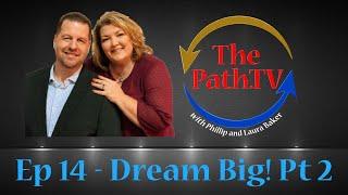 The Path.TV Ep 14 - Dream Big! Pt 2