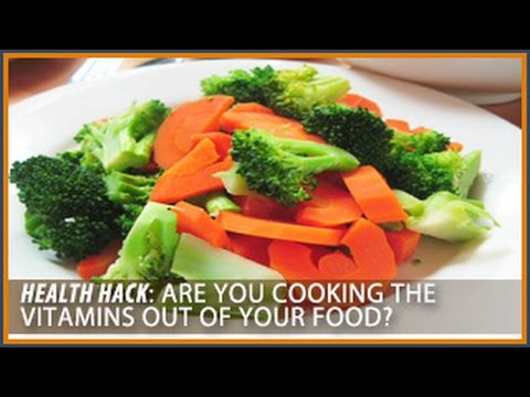 Are you cooking the vitamins out of your food? Health HacksThomas DeLauer
