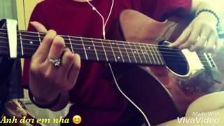ANH ĐỢI EM NHA - Vương Anh Tú | Guitar Cover